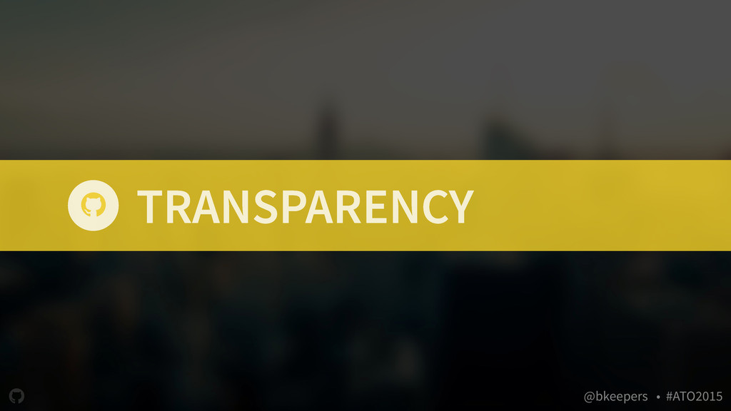 """ @bkeepers • #ATO2015 TRANSPARENCY """