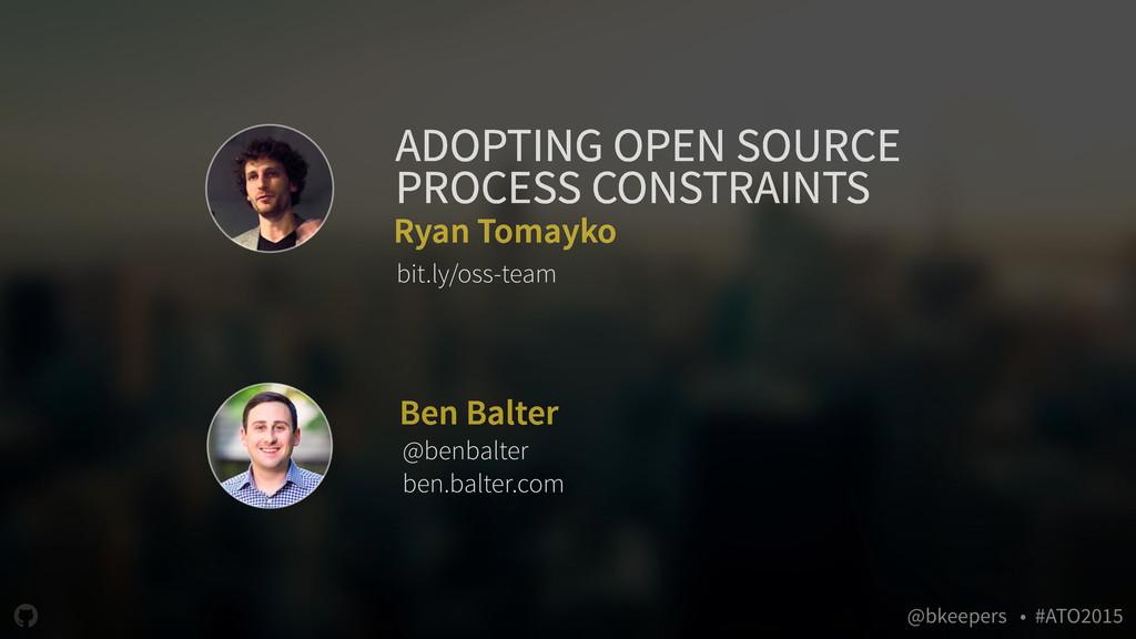 """ @bkeepers • #ATO2015 Ryan Tomayko bit.ly/oss-..."
