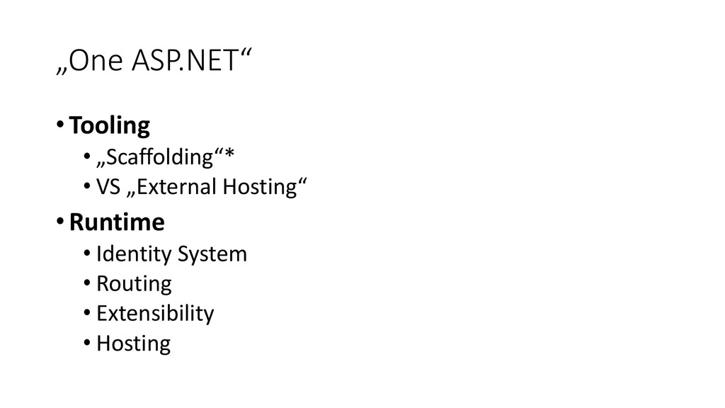 """One ASP.NET"" • Tooling • ""Scaffolding""* • VS ""..."