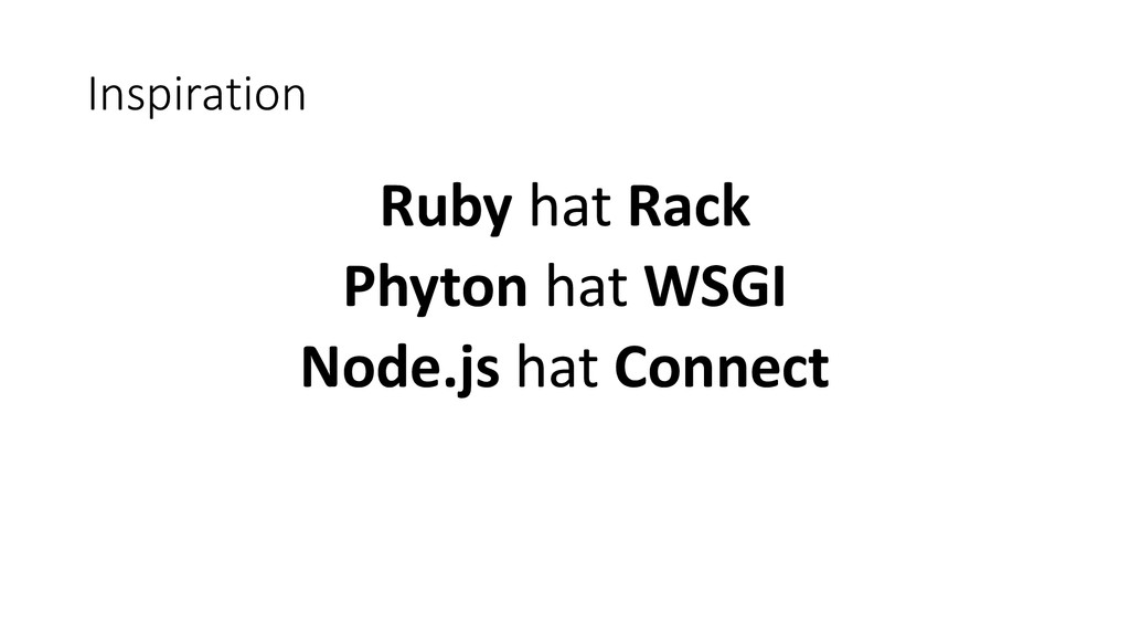 Inspiration Ruby hat Rack Phyton hat WSGI Node....