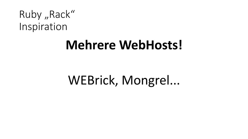 "Ruby ""Rack"" Inspiration Mehrere WebHosts! WEBri..."