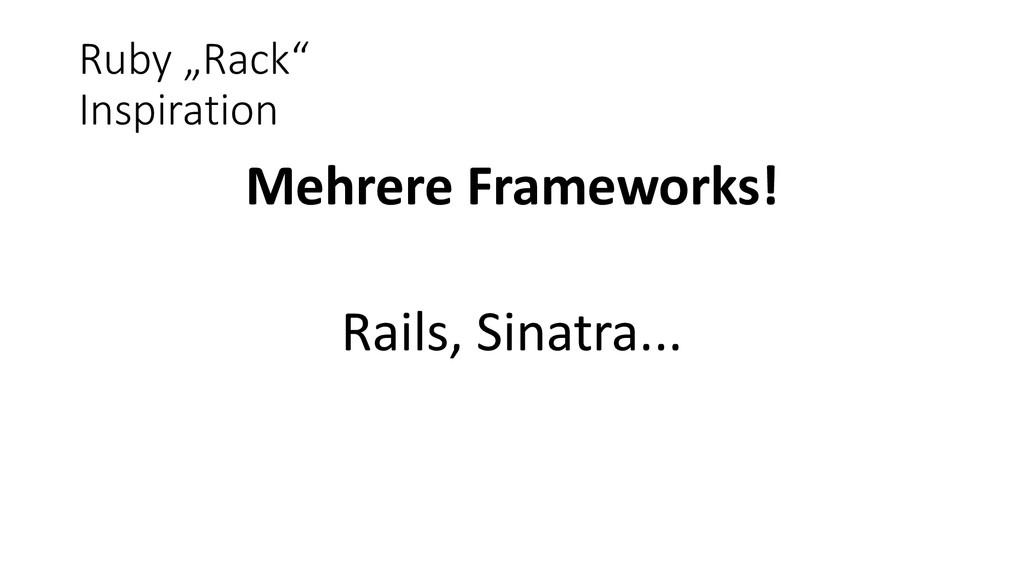 "Ruby ""Rack"" Inspiration Mehrere Frameworks! Rai..."