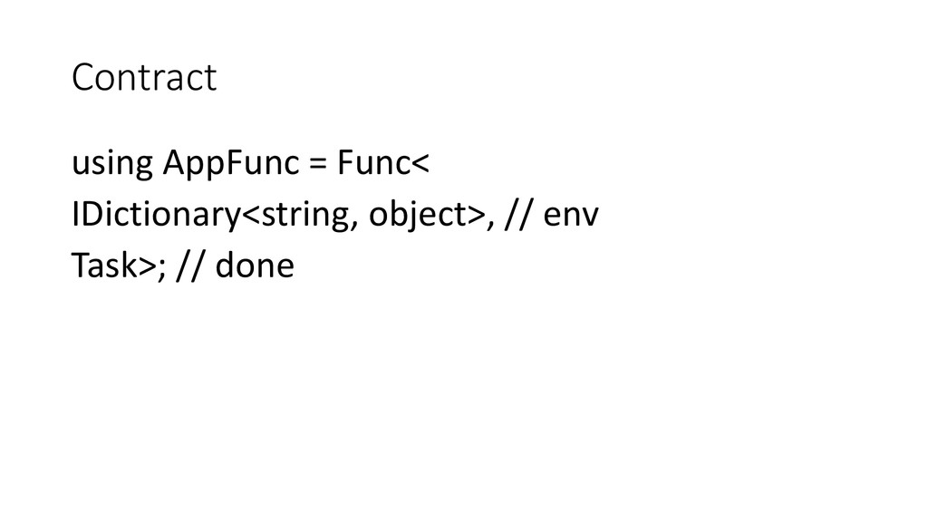 Contract using AppFunc = Func< IDictionary<stri...