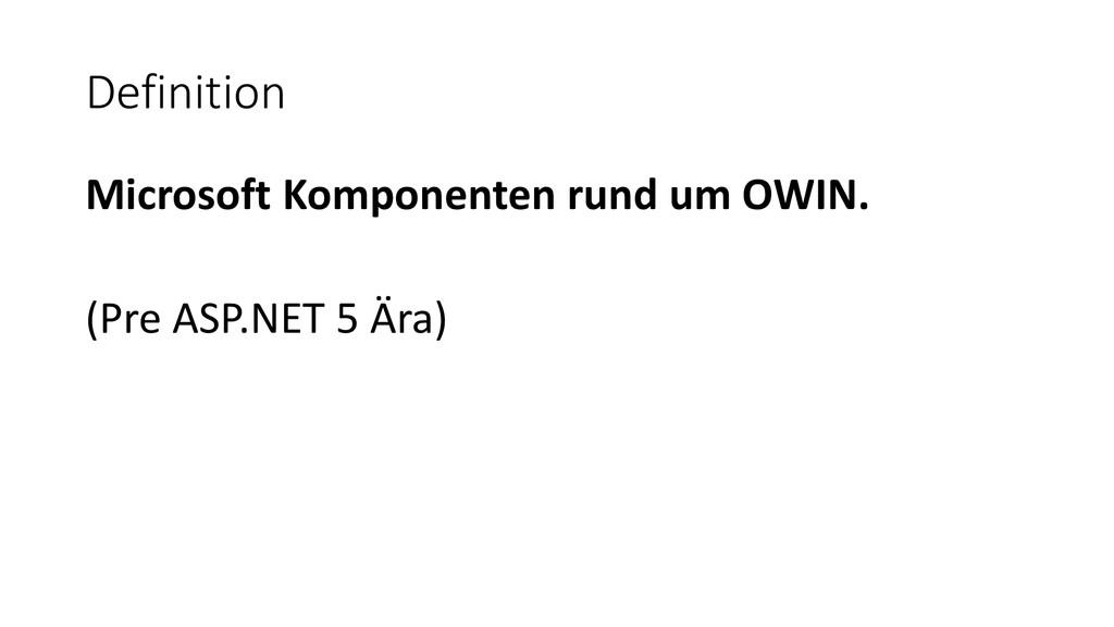 Definition Microsoft Komponenten rund um OWIN. ...