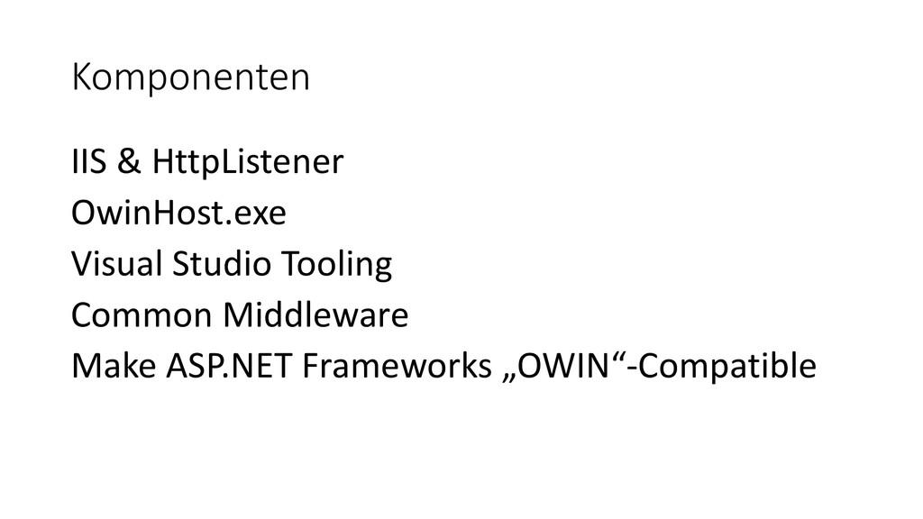 Komponenten IIS & HttpListener OwinHost.exe Vis...