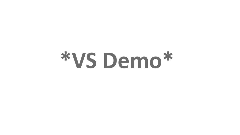 *VS Demo*