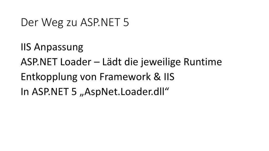 Der Weg zu ASP.NET 5 IIS Anpassung ASP.NET Load...