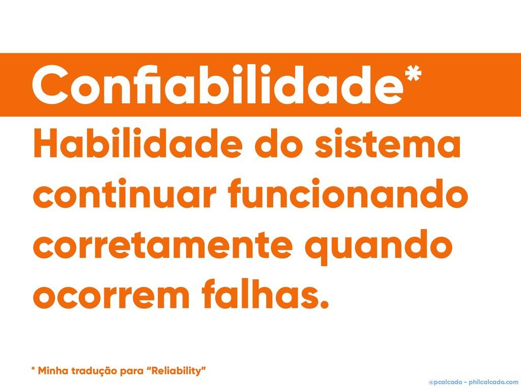 @pcalcado - philcalcado.com Habilidade do siste...