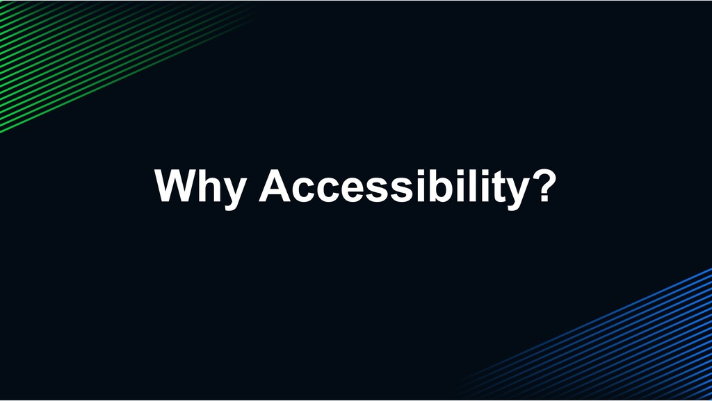 Why Accessibility?
