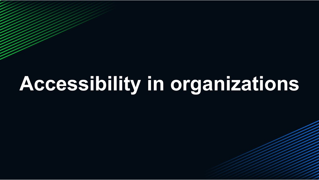 Accessibility in organizations