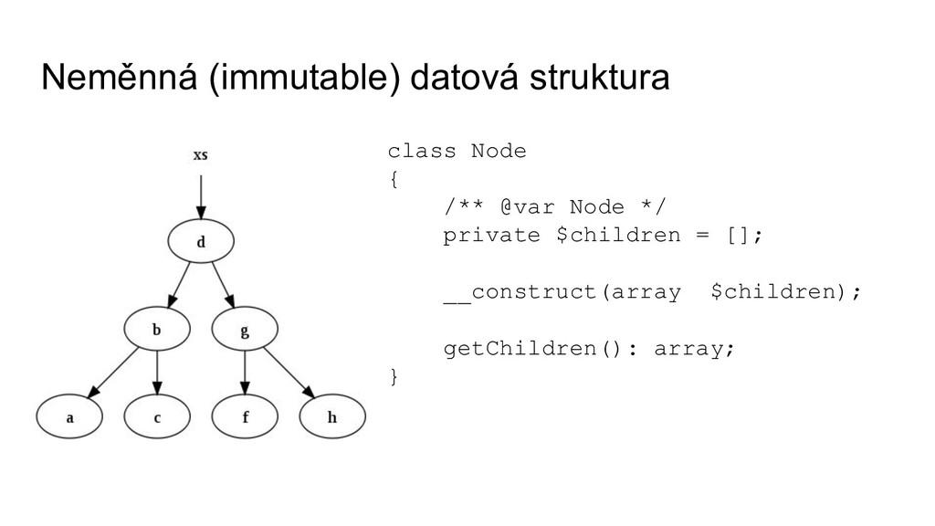 Neměnná (immutable) datová struktura class Node...
