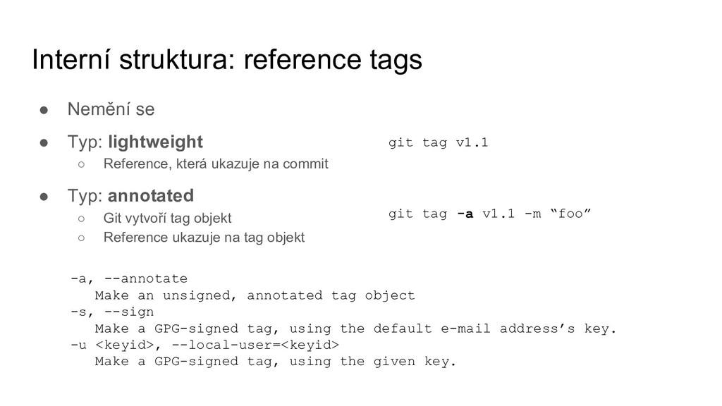 Interní struktura: reference tags ● Nemění se ●...
