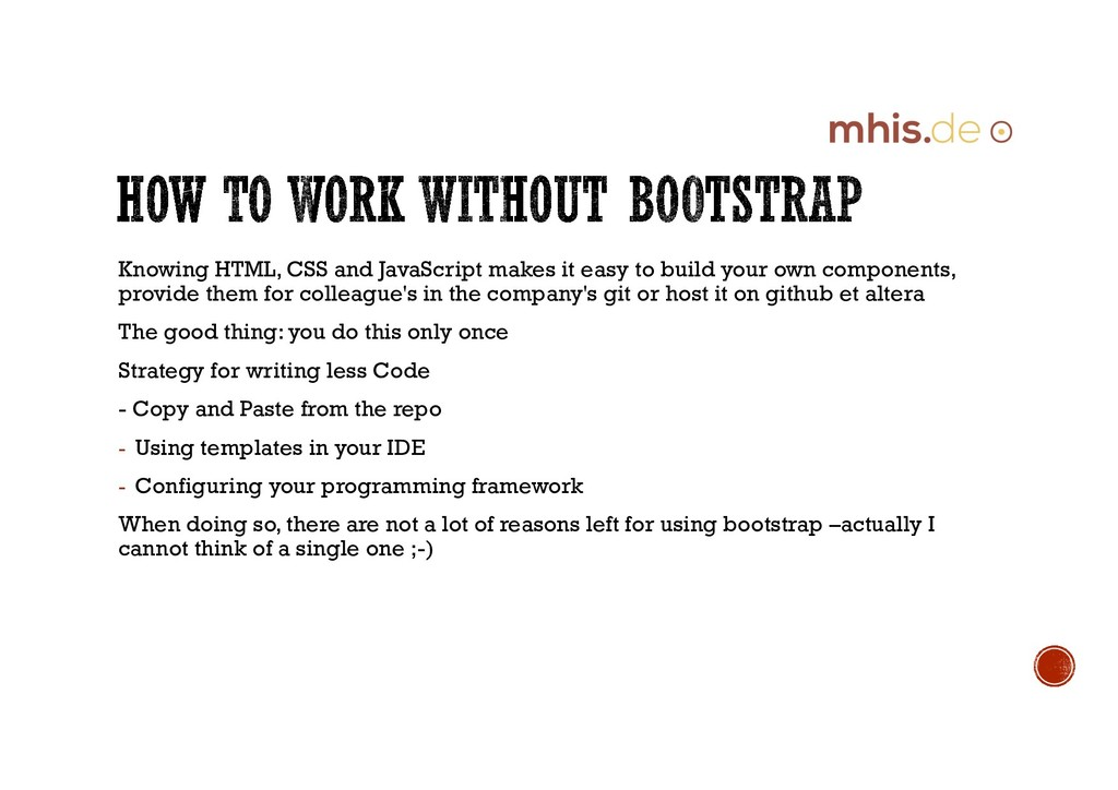Knowing HTML, CSS and JavaScript makes it easy ...