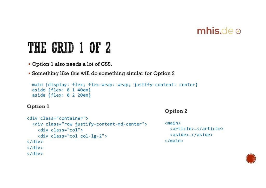 § Option 1 also needs a lot of CSS. § Something...