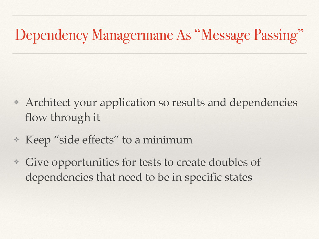 """Dependency Managermane As """"Message Passing"""" ❖ A..."""