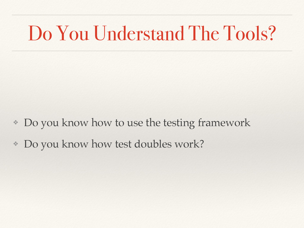 Do You Understand The Tools? ❖ Do you know how ...