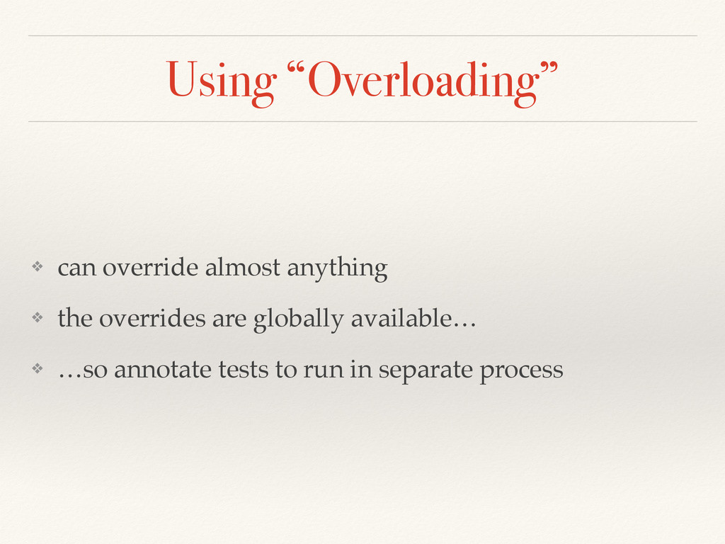 """Using """"Overloading"""" ❖ can override almost anyth..."""