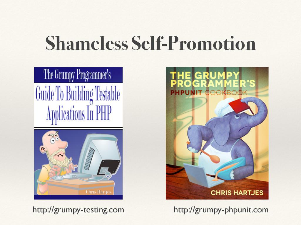 Shameless Self-Promotion http://grumpy-testing....
