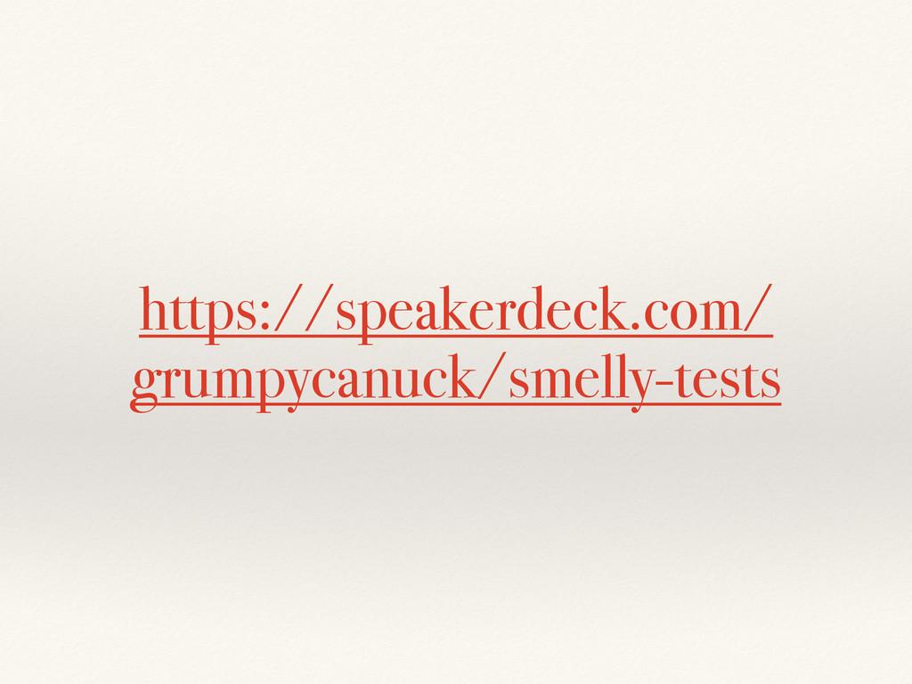 https://speakerdeck.com/ grumpycanuck/smelly-te...