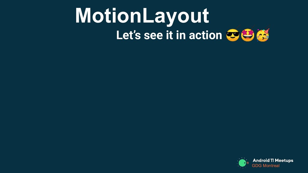GDG Montreal Let's see it in action  MotionLayo...