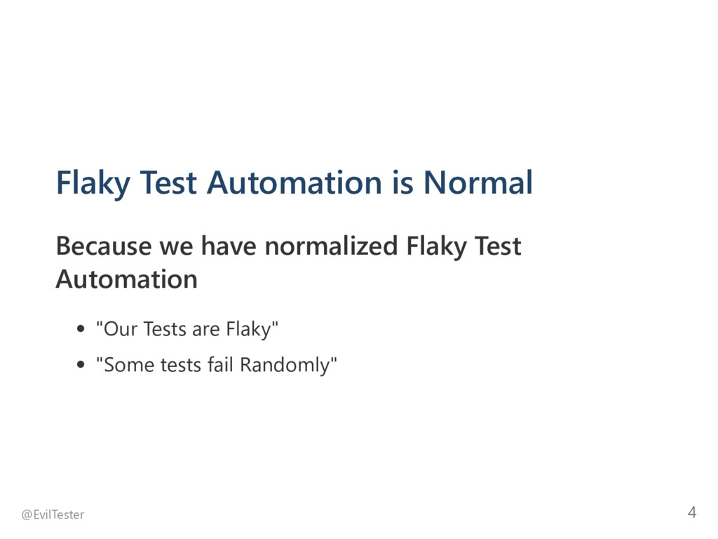 Flaky Test Automation is Normal Because we have...
