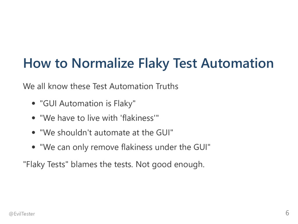 How to Normalize Flaky Test Automation We all k...