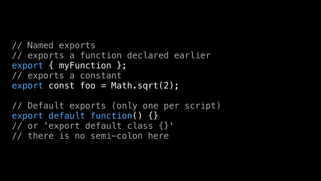 // Named exports // exports a function declared...
