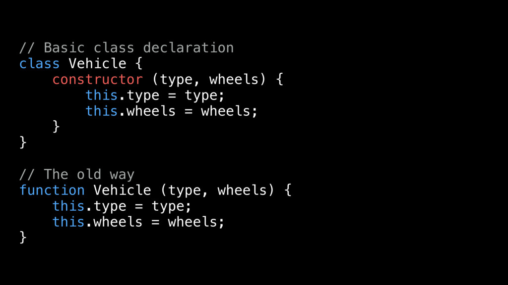 // Basic class declaration class Vehicle { cons...