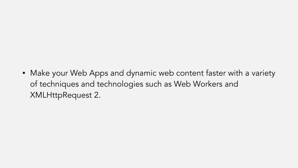 • Make your Web Apps and dynamic web content fa...