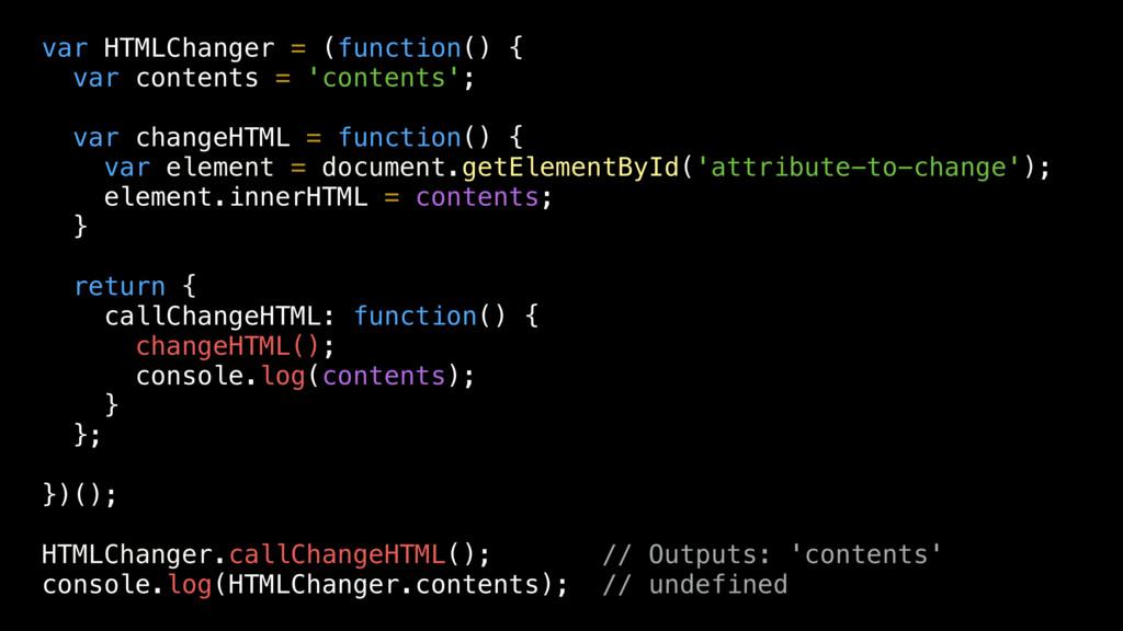 var HTMLChanger = (function() { var contents = ...