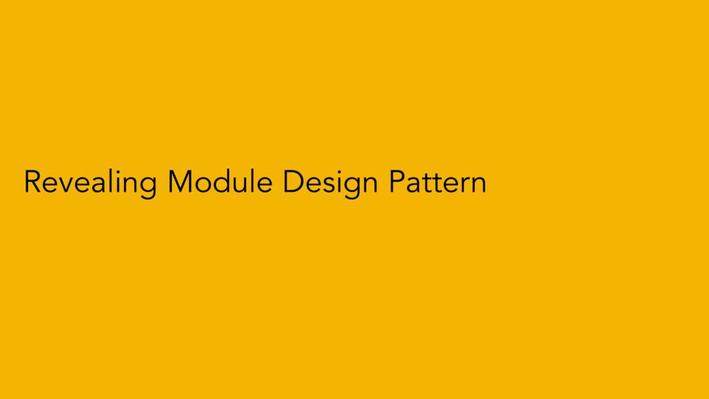 Revealing Module Design Pattern