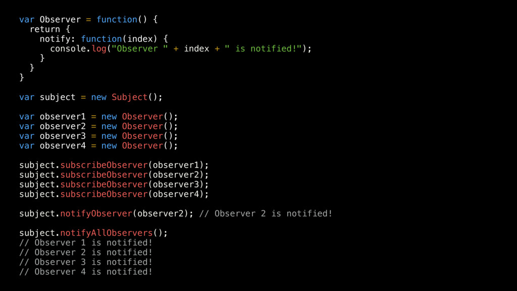 var Observer = function() { return { notify: fu...