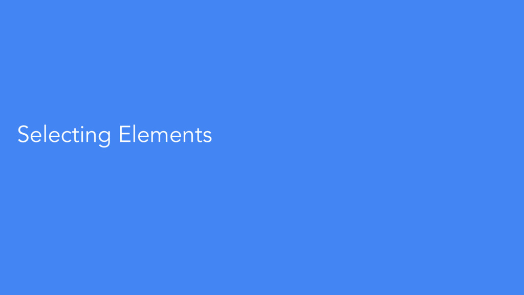 Selecting Elements