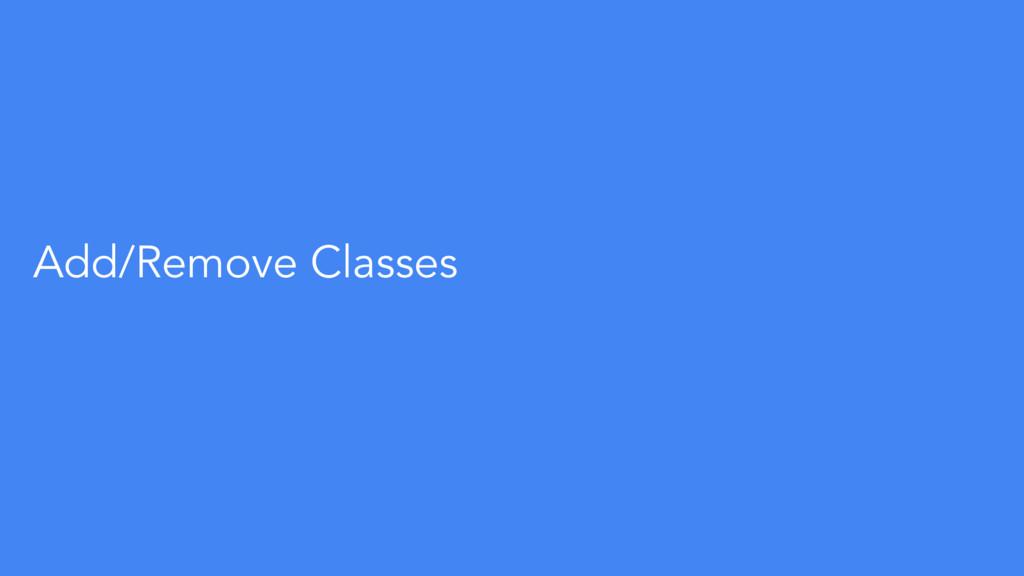 Add/Remove Classes