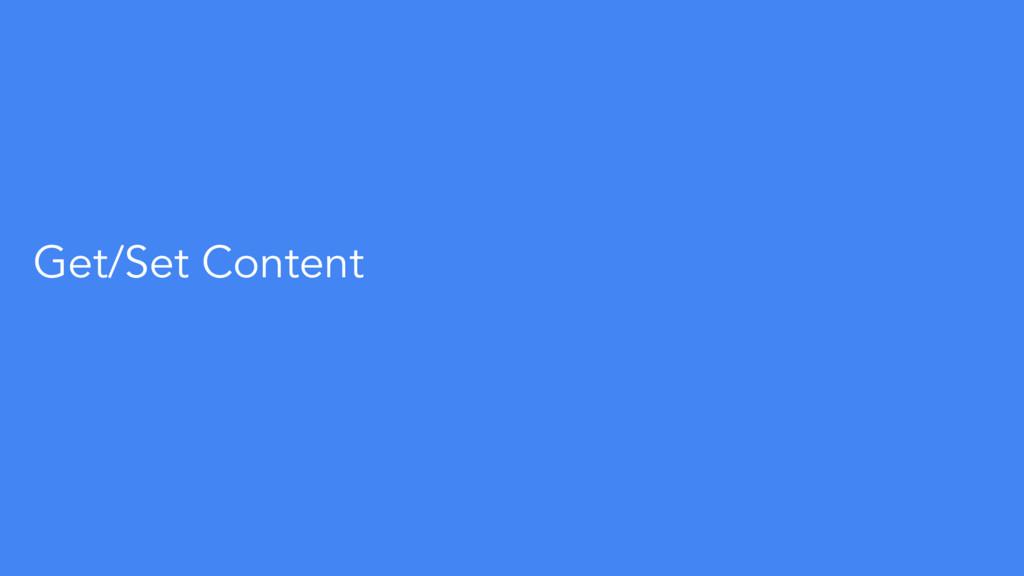Get/Set Content