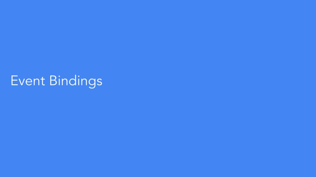 Event Bindings