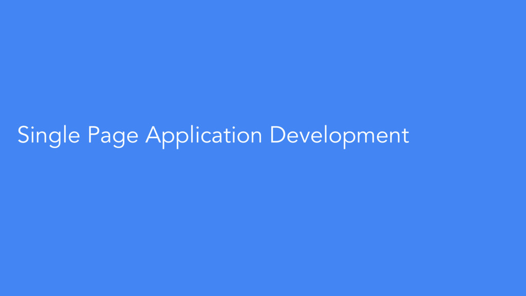Single Page Application Development