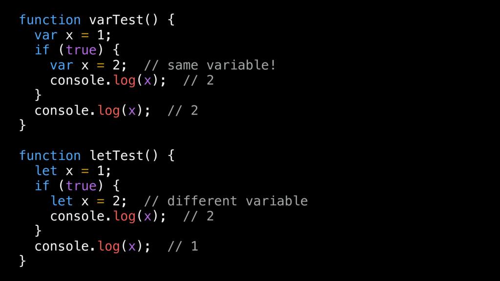 function varTest() { var x = 1; if (true) { var...