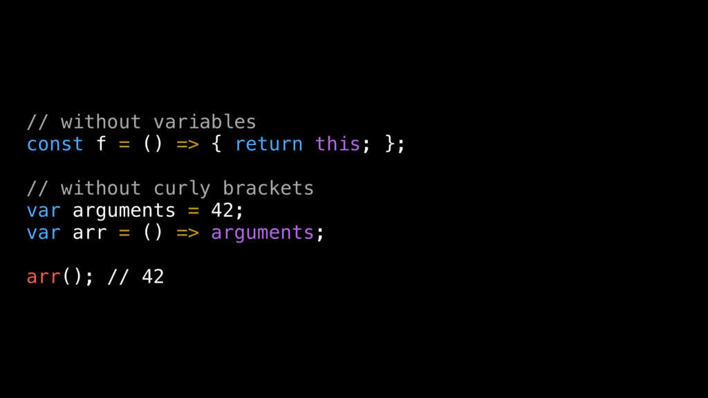 // without variables const f = () => { return t...