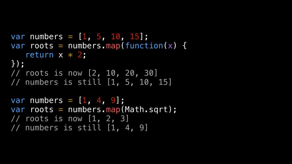 var numbers = [1, 5, 10, 15]; var roots = numbe...