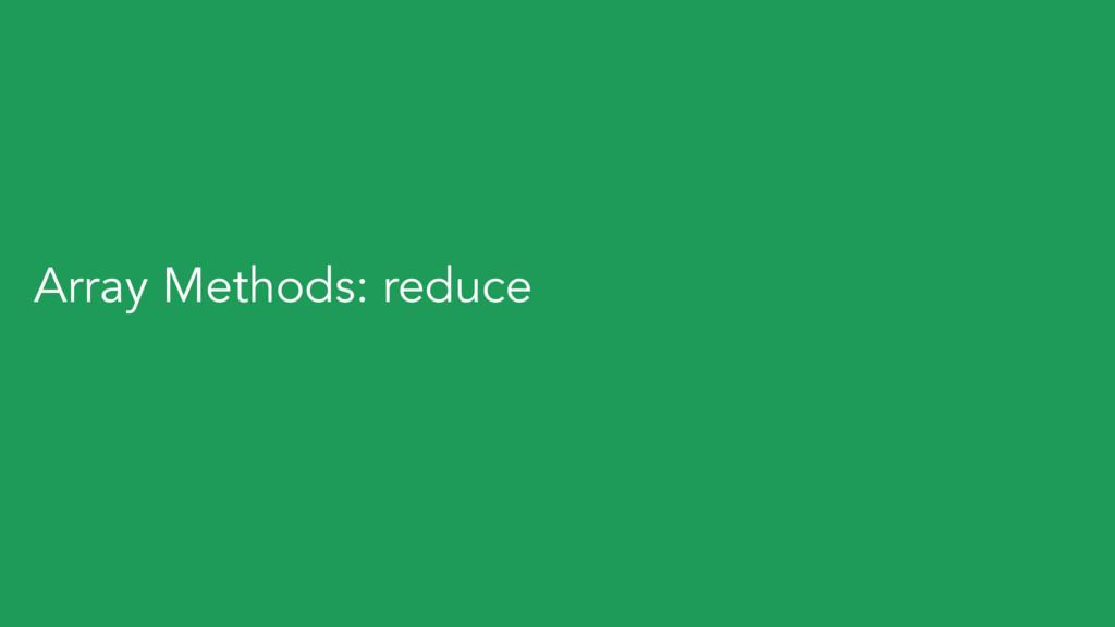 Array Methods: reduce