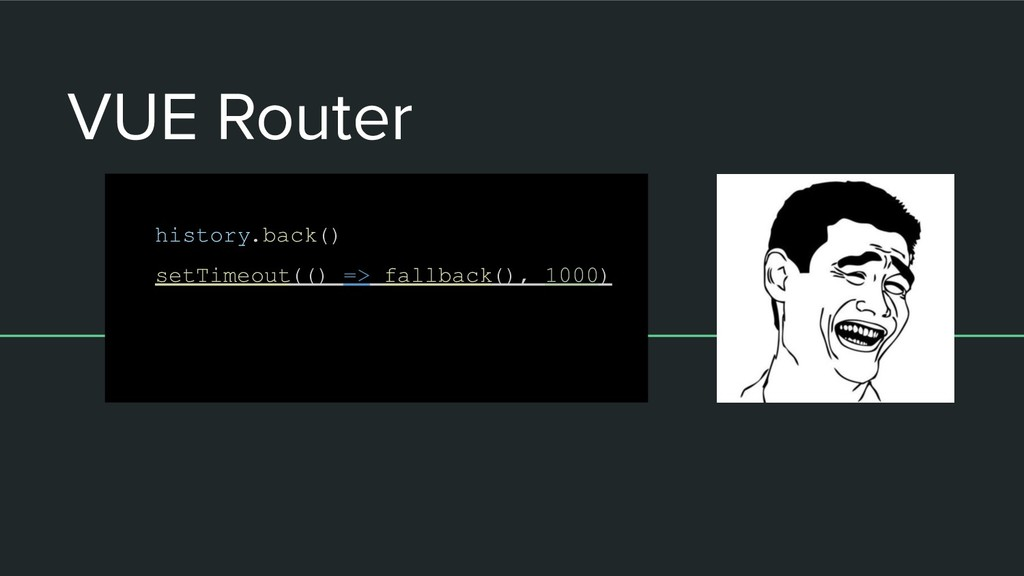 VUE Router history.back() setTimeout(() => fall...
