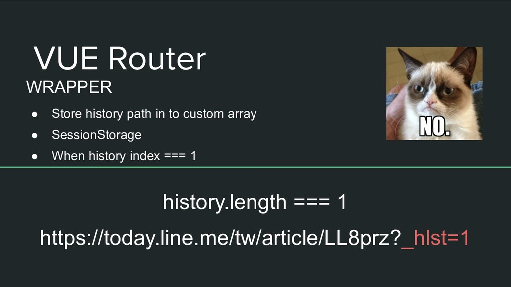 VUE Router WRAPPER ● Store history path in to c...