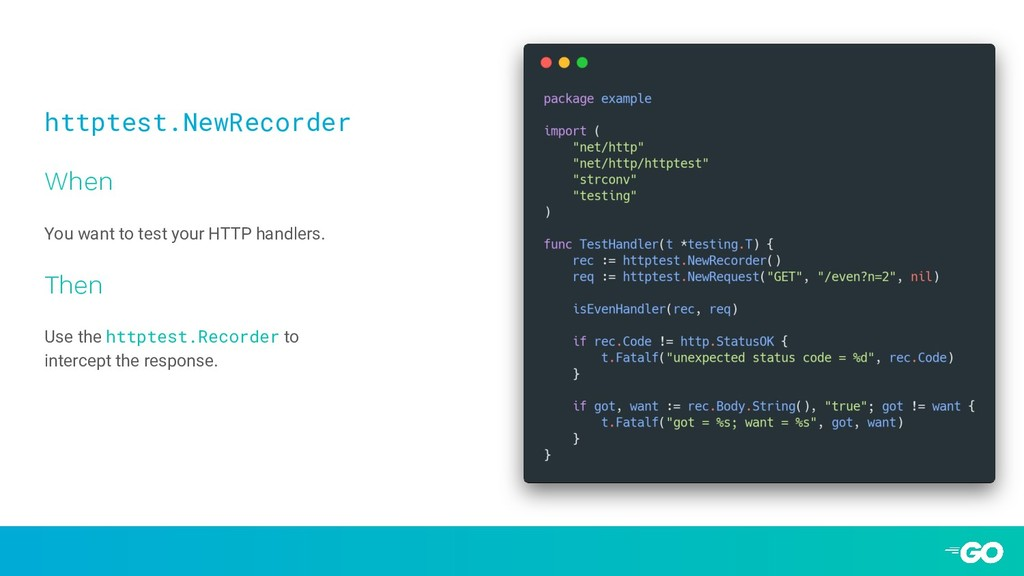 httptest.NewRecorder When You want to test your...