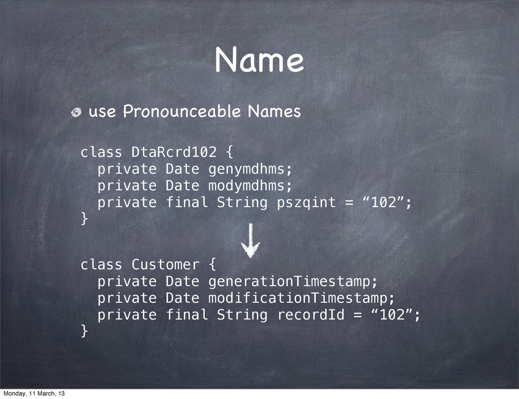 Name use Pronounceable Names class DtaRcrd102 {...