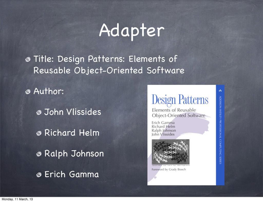 Adapter Title: Design Patterns: Elements of Reu...