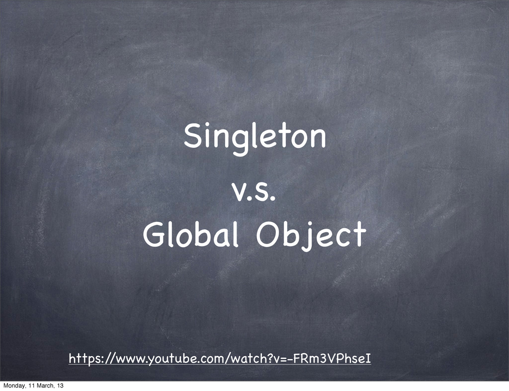 Singleton https:/ /www.youtube.com/watch?v=-FRm...