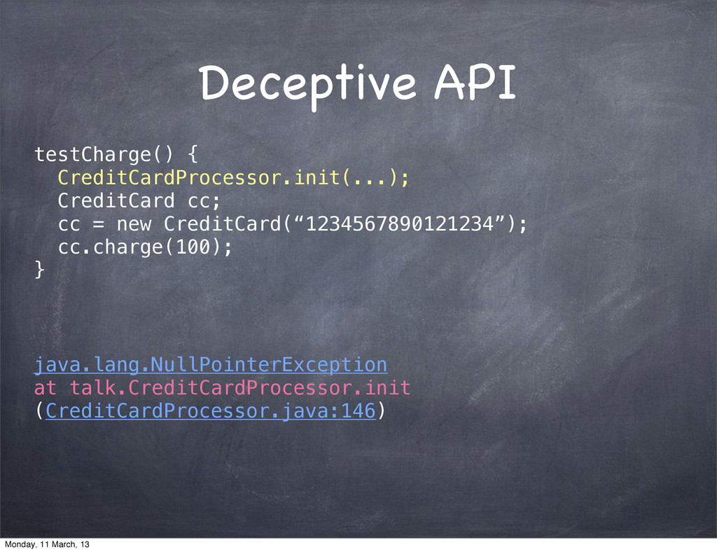 Deceptive API testCharge() { CreditCardProcesso...