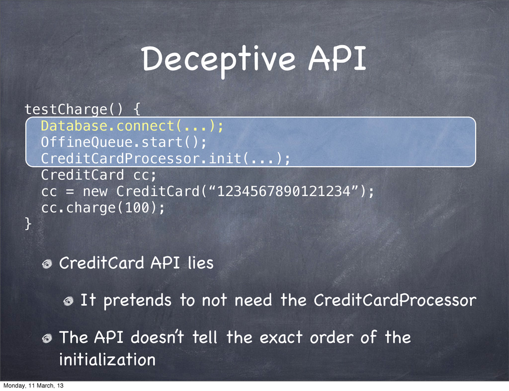 Deceptive API testCharge() { Database.connect(....
