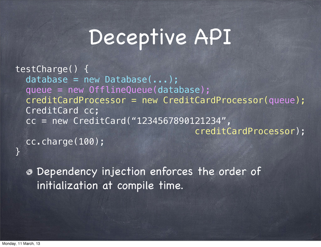 Deceptive API testCharge() { database = new Dat...